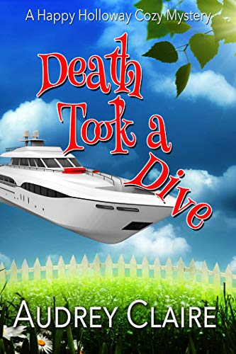 Death Took a Dive (Happy Holloway Mystery Book 5) by [Claire, Audrey]