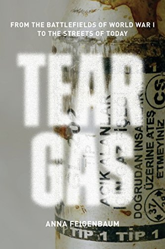 Tear Gas: From the Battlefields of World War I to the Streets of Today