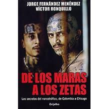 De los Maras a los Zetas/ From the Maras to the Zetas: Los secretos del narcotrafico, de Colombia a Chicago/ The Secrets of Drug Trafficking from Colombia to Chicago