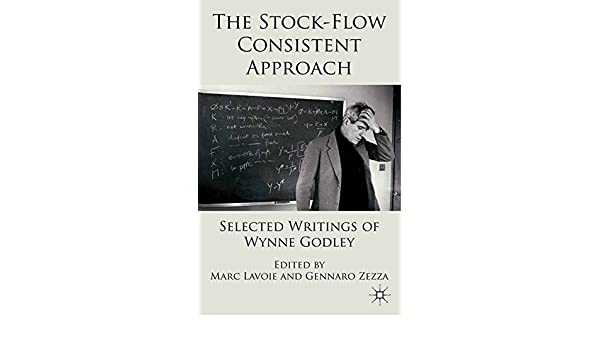 The Stock-Flow Consistent Approach: Selected Writings of Wynne Godley