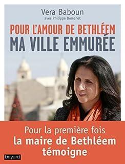 Pour l'amour de Bethléem : ma ville emmurée