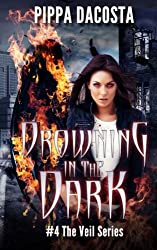 Drowning In The Dark: #4 The Veil Series