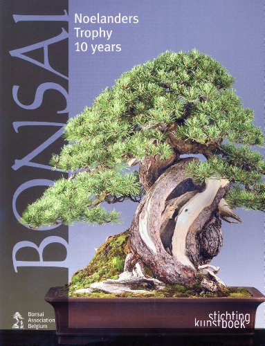 Bonsai: Noelanders Trophy 10 Years