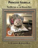 img - for Princess Isabella and The Mystery of the Golden Keys (Volume 2) book / textbook / text book