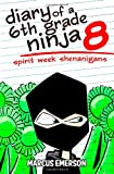 Diary of a 6th Grade Ninja 8, Marcus Emerson and Noah Child, 1499527543