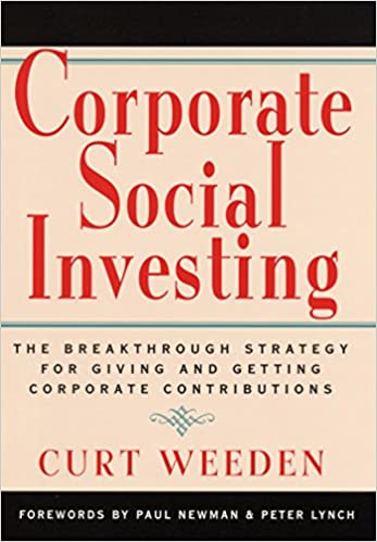 Corporate Social Investing: The Breakthrough Strategy for Giving & Getting Corporate Contributions
