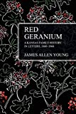 Red Geranium: A Kansas Family History In Letters 1880-1960