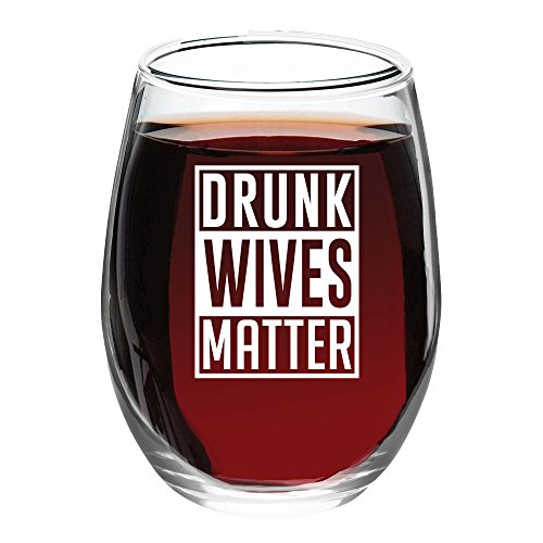 Drunk Wives Matter - Funny Wine Glass 15oz - Gift for Mom, Gift Idea for Her, Birthday Gift for Wife - Evening (Drunk Glass)