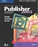 Microsoft Office 2003 : Brief Concepts and Techniques, Shelly, Gary B. and Cashman, Thomas J., 0619200227