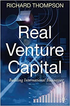 Real Venture Capital: Building International Businesses
