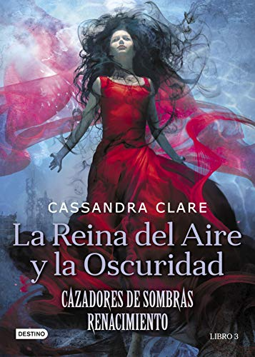 La Reina del Aire y la Oscuridad (Cazadores de Sombras) (Spanish Edition)
