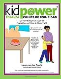 Kidpower Espanol Comics de Seguridad para Ninos de Edades 9 A 13, Irene van der Zande, 1481954997