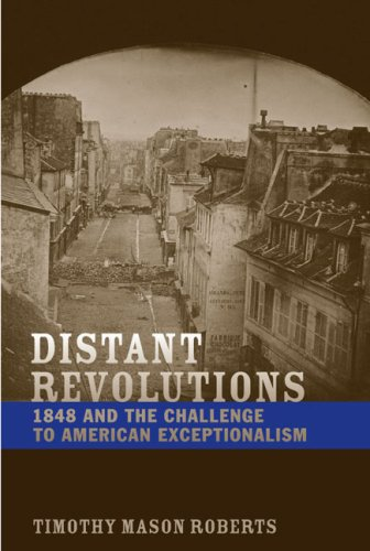 Distant Revolutions: 1848 and the Challenge to American Exceptionalism (Jeffersonian America)