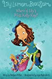 Lily Lemon Blossom Where Is Lily's Miss Kelly Kay?, Barbara Miller, 1484872185