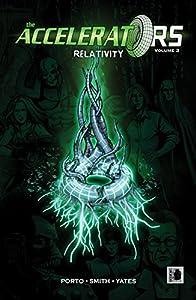 The Accelerators Vol. 3: Relativity by R.F.I. Porto, Gavin Smith, Tim Yates