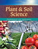 Plant & Soil Science: Fundamentals & Applications (Texas Science)