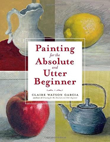 Painting for the Absolute and Utter Beginner (Acrylic Paint Beginner)