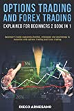 Options Trading and Forex Trading, explained for beginners 2 book in 1:: Beginner's