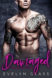 Damaged: A Dark Bad Boy Romance