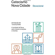 Catecismo Nova Cidade. A Verdade de Deus Para Nossos Corações e Mentes. Devocional