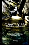 img - for Los Colores del Agua (Dialogo a Tres Bandas) (Spanish Edition) book / textbook / text book