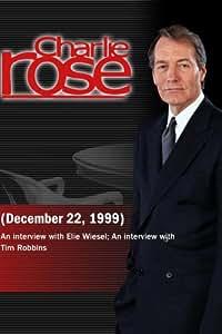 Charlie Rose with Elie Wiesel; Tim Robbins (December 22, 1999)