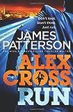 Alex Cross. Run (Alex Cross 20) by Patterson. James ( 2013 ) Hardcover
