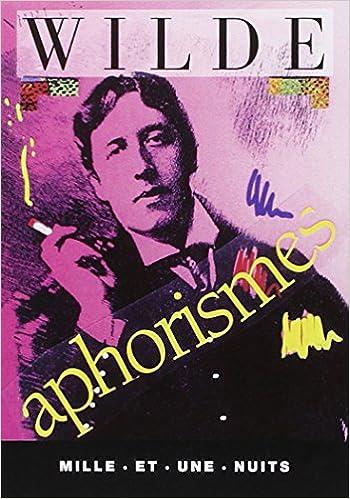 Aphorismes - Wilde Oscar