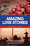 img - for Amazing Love Stories: Inspirational Stories by Margerison, Charles (2010) Paperback book / textbook / text book
