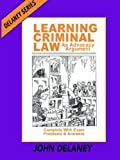 img - for Learning Criminal Law as Advocacy Argument; Complete with Exam Problems and Answers Delaney Series Book 3 book / textbook / text book