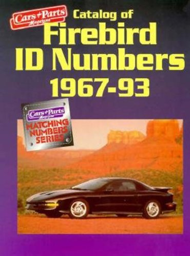 (Catalog of Firebird ID Numbers, 1967-93 (Cars & Parts Magazine Matching Numbers Series))