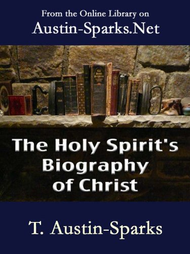 The Holy Spirits Biography of Christ