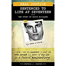 Real Justice: Sentenced to Life at Seventeen: The story of David Milgaard (Lorimer Real Justice)
