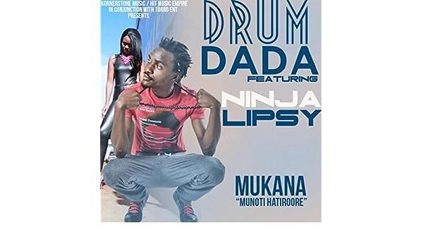Mukana (Munoti Hatiroore) [feat. Ninja Lipsy] by Drum Dada ...