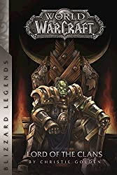 Warcraft: Lord of the Clans (Blizzard Legends)
