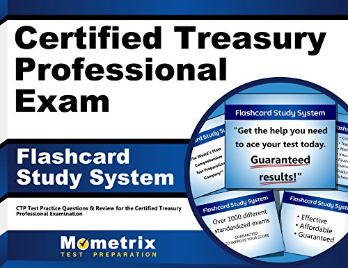 Certified Treasury Professional Exam Flashcard Study System: CTP Test Practice Questions & Review for the Certified Treasury Professional Examination (Cards)