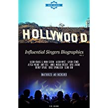 Hollywood: Influential Singers Biographies Vol.2: (ALISON KRAUSS & UNION STATION,ALISON MOYET,SLYSON STONER,ALYSSA MILANO,ANDY BELL,ANNELI MARIAN DRECKER,AVRIL LAVI,BRUCE SPRINGSTEEN,CELINE DION)