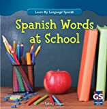 Spanish Words at School, Sydney Salazar, 148240334X