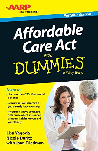 Affordable Care Act For Dummies (For Dummies Series)