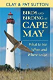 Birds And Birding at Cape May by Clay Sutton front cover