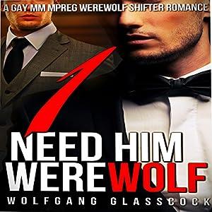 Need Him Werewolf 1 Audiobook