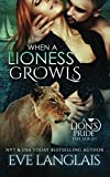 When A Lioness Growls (A Lion's Pride) by  Eve Langlais in stock, buy online here