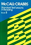 img - for McCall-Crabbs Standard Test Lessons in Reading, Book B by William A. McCall (1979-01-01) book / textbook / text book