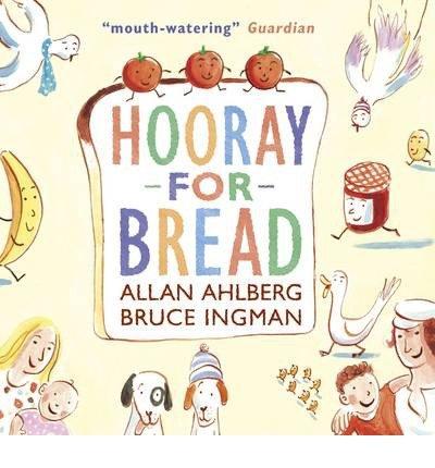[(Hooray for bread )] [Author: Allan Ahlberg] [Feb-2014]