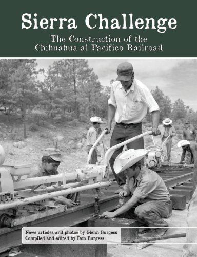 Sierra Challenge: The Construction of the Chihuahua al Pacifico Railroad