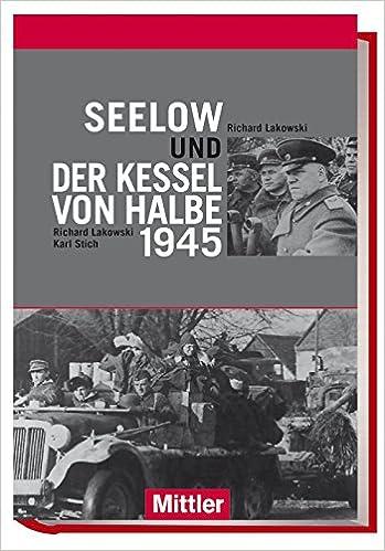 Seelow und der Kessel von Halbe 1945: Amazon.de: Richard Lakowski ...