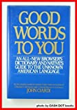 Good Words to You, John Ciardi, 0060156910