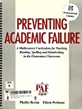 Preventing Academic Failure : A Multisensory Curriculum for Teaching, Reading, Spelling and Handwriting in the Elementary Classroom, Bertin, Phyllis and Perlman, Eileen, 0963647105