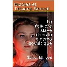 Le folklore slave dans le cinéma soviétique: (Édition bilingue) (French Edition)