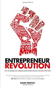 Entrepreneur Revolution: How to develop your entrepreneurial mindset and start a business that works from Capstone